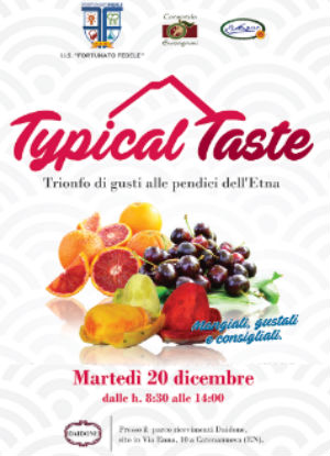 Evento conclusivo Typical Taste…Trionfo di gusti alle pendici dell'Etna. 20 dicembre 2016