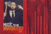 "EMINEM, ESCE A SORPRESA IL NUOVO ALBUM ""MUSIC TO BE MURDERED BY"""